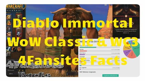 4FF: Diablo Immortal, WoW Classic und WC3