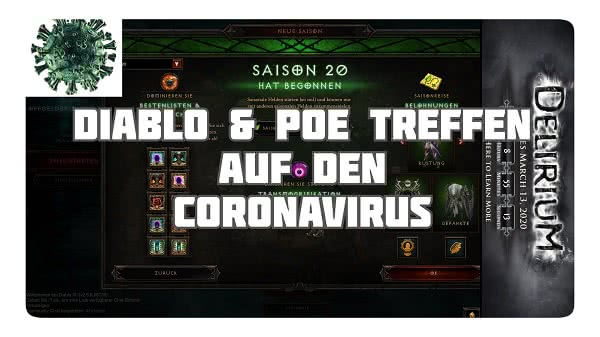 Diablo & PoE treffen auf den Coronavirus