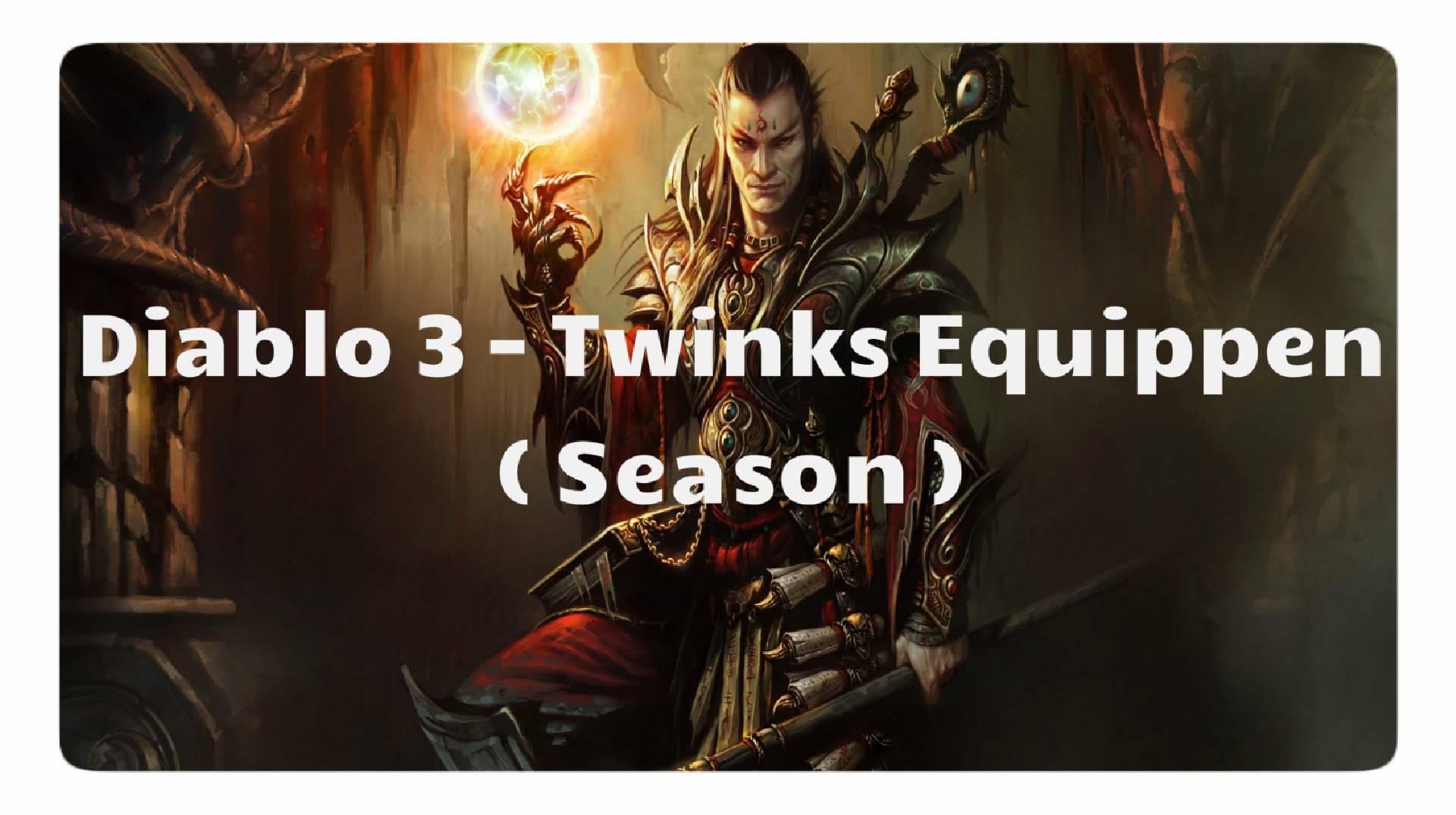 Diablo 3: Twinks Equippen