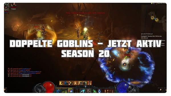 Doppelte Goblins bis zum Ende von S20