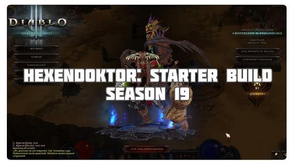 Hexendoktor: Starter Build für Season 19
